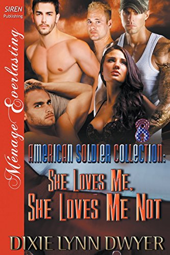The American Soldier Collection 8: She Loves Me, She Loves Me Not (Siren Publishing Menage ...