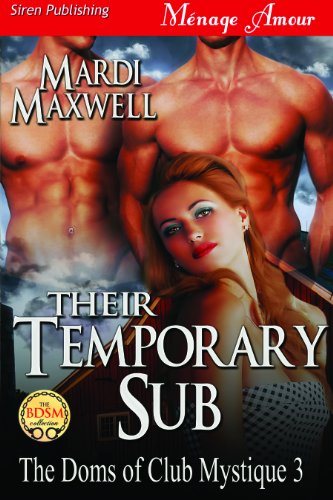 Their Temporary Sub [The Doms of Club Mystique 3] (Siren Publishing Menage Amour) (The Doms of Club...