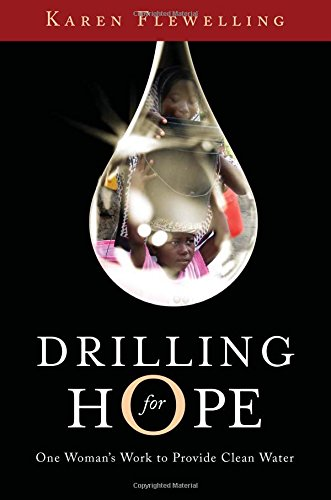 Drilling for Hope: One Woman's Work to Provide Clean Water