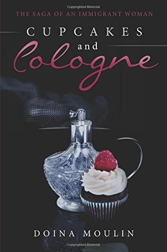 9781627462020: Cupcakes and Cologne: The Saga of an Immigrant Woman