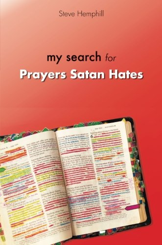 9781627462297: My Search for Prayers Satan Hates