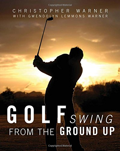 9781627462495: Golf Swing From the Ground Up