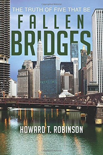Fallen Bridges: The Truth of Five That Be: Robinson, Howard T.