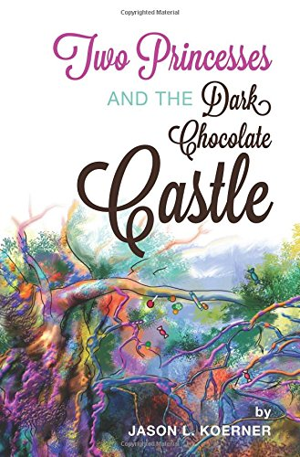 9781627466882: Two Princesses and the Dark Chocolate Castle