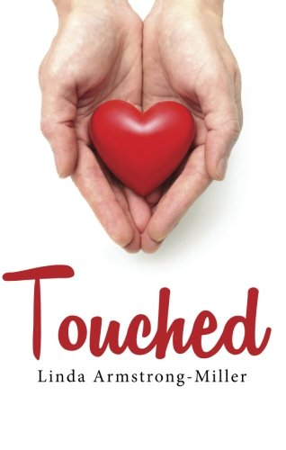 Touched: Armstrong-Miller, Linda