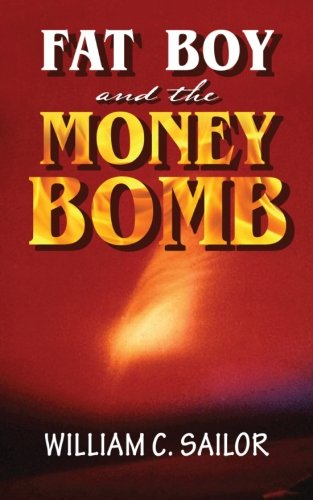 9781627470094: Fat Boy and the Money Bomb