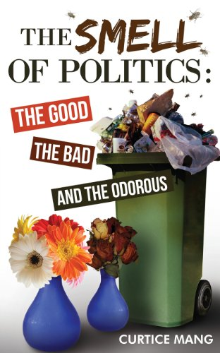 9781627470247: The Smell of Politics: The Good, the Bad, and the Odorous