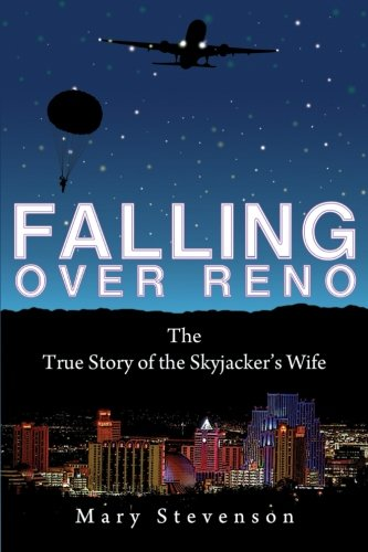 9781627471183: Falling Over Reno: The True Story of the Skyjacker's Wife