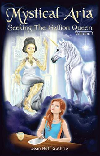 9781627471619: Mystical Aria: Seeking the Gallion Queen (Volume 1)