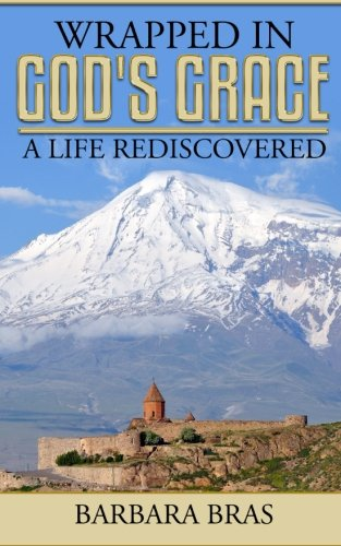 9781627471732: Wrapped in God's Grace: A Life Rediscovered