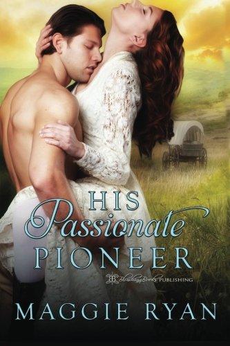 9781627509466: His Passionate Pioneer (Willamette Wives) (Volume 1)