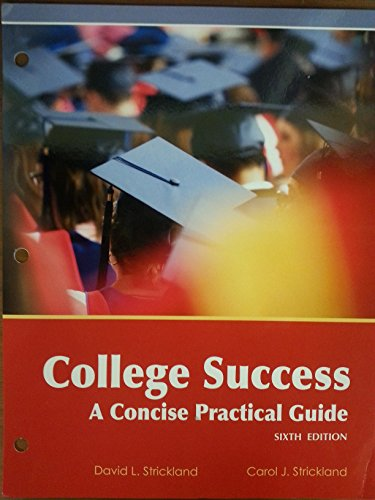 9781627513586: College Success a Concise Practical Guide 6th Edition