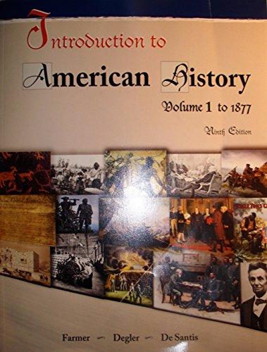 Introduction to American History, Volume I: Farmer/Degler/De Santis