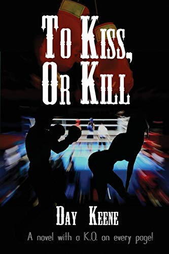 To Kiss, or Kill: Day Keene
