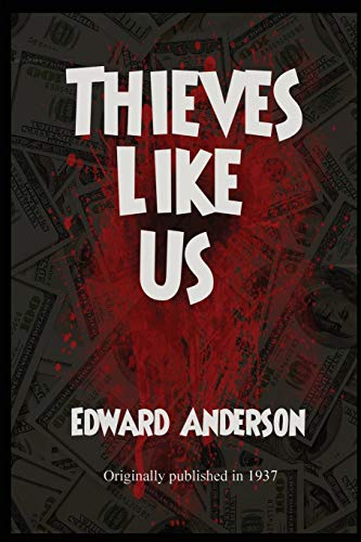 Thieves Like Us: Edward Anderson