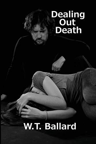 Dealing Out Death: W. T. Ballard