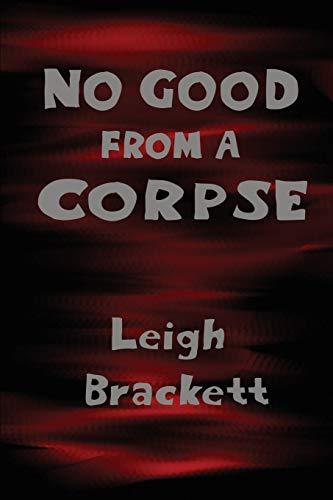 No Good from a Corpse: Leigh Brackett