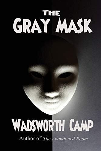 The Gray Mask: Wadsworth Camp