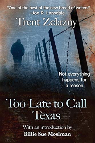 9781627553742: Too Late to Call Texas