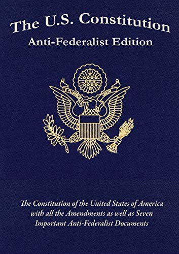 9781627555289: The U.S. Constitution: Anti-Federalist Edition