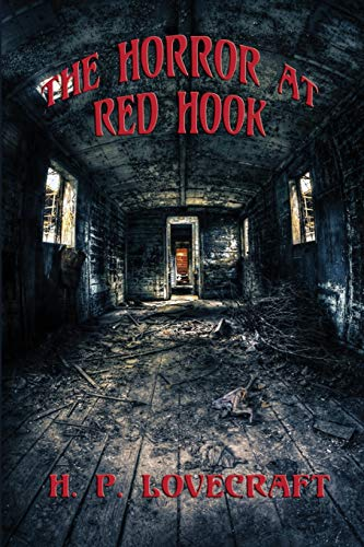 The Horror at Red Hook: H. P. Lovecraft