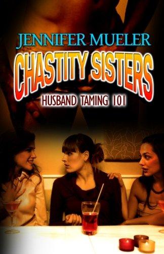 9781627610087: Chastity Sisters: Husband Taming 101