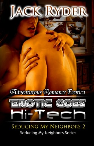 9781627612975: Erotic Goes Hi-Tech: Seducing My Neighbors 2