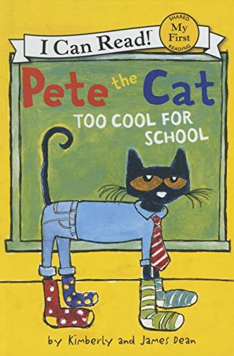 9781627654319: Pete the Cat: Too Cool for School (I Can Read! My First Shared Reading (HarperCollins))