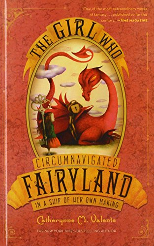 9781627657198: The Girl Who Circumnavigated Fairyland in a Ship of Her Own Making