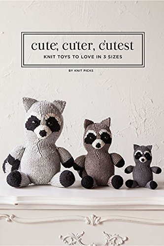 9781627670791: Cute, Cuter, Cutest: Knit Toys to Love in three Sizes