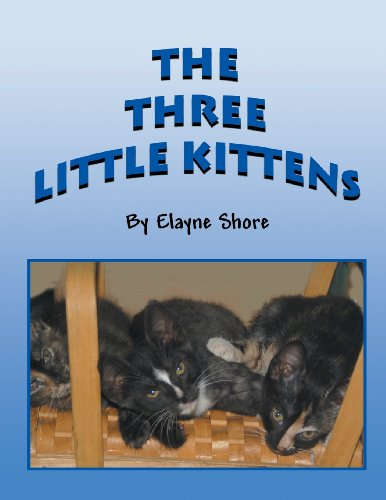 The Three Little Kittens: Elayne Shore
