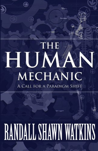 9781627723404: The Human Mechanic: A Call for a Paradigm Shift