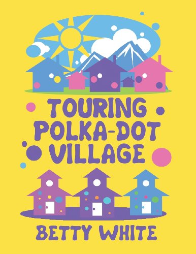 Touring Polka-Dot Village (1627723692) by Betty White