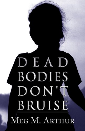 9781627724272: Dead Bodies Don't Bruise