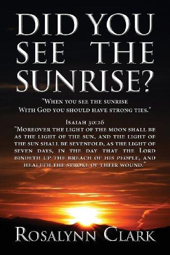 Did You See the Sunrise: Rosalynn Clark