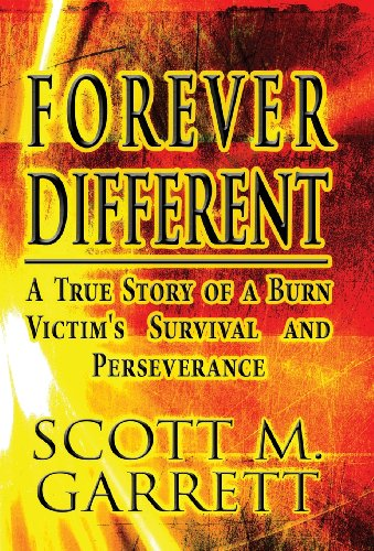 9781627724678: Forever Different: A True Story of a Burn Victim's Survival and Perseverance