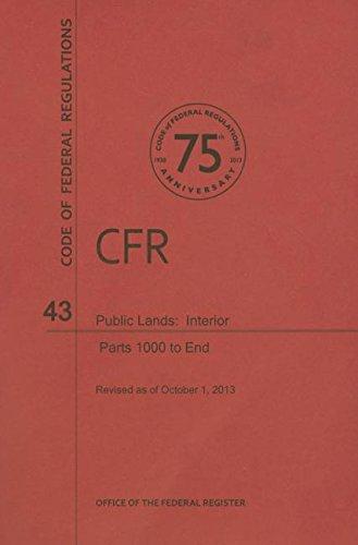 9781627731836: Code of Federal Regulations Title 43, Public Lands: Interior, Parts 1000end, 2013