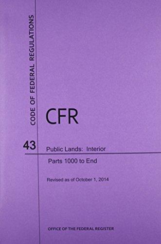 9781627734196: Code of Federal Regulations Title 43, Public Lands: Interior, Parts 1000-End, 2014