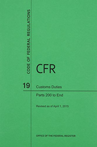 9781627735353: Code of Federal Regulations Title 19, Customs Duties, Parts 200-End, 2015