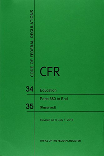 9781627736114: Code of Federal Regulations Title 34, Education, Parts 680-End and 35, 2015