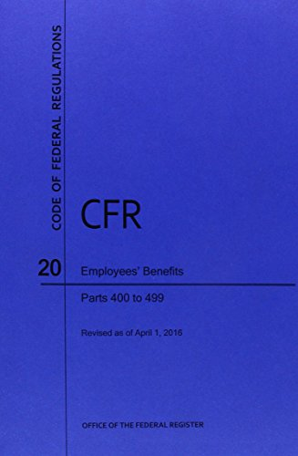 9781627737791: Code of Federal Regulations Title 20, Employees' Benefits, Parts 400-499, 2016