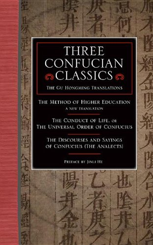 Three Confucian Classics: The Gu Hongming Translations of The Method of Higher Education: A New ...