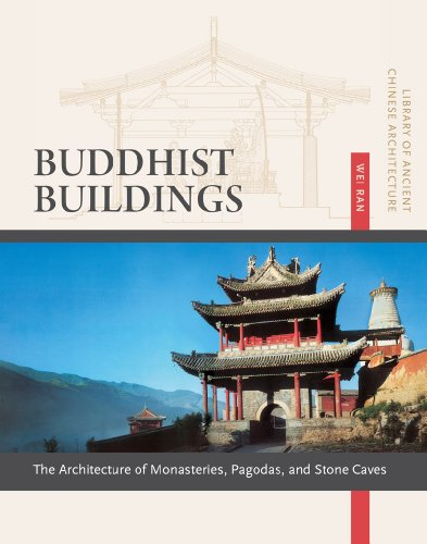 9781627740180: Buddhist Buildings: The Architecture of Monasteries, Pagodas, and Stone Caves (Library of Ancient Chinese Architecture)