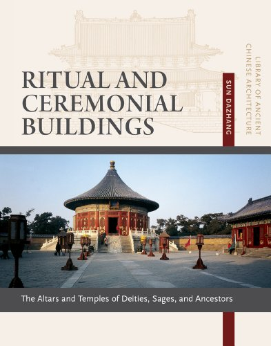 Ritual and Ceremonial Buildings: Altars and Temples of Deities, Sages, and Ancestors (Library of ...