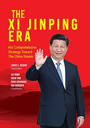 9781627741194: The Xi Jinping Era: His Comprehensive Strategy Toward the China Dream