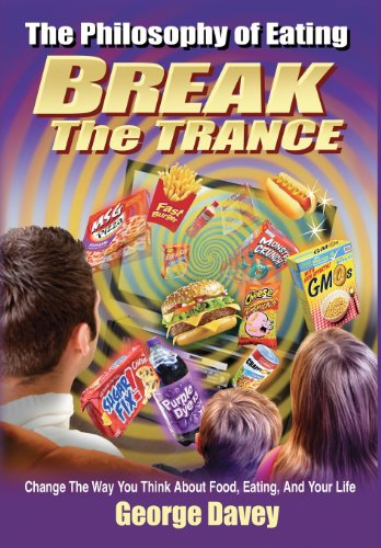 9781627750004: The Philosophy of Eating Break the Trance