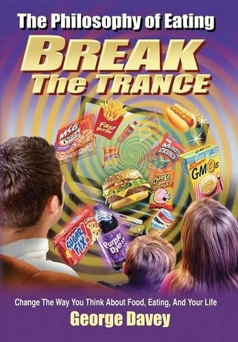 9781627750011: The Philosophy of Eating Break the Trance