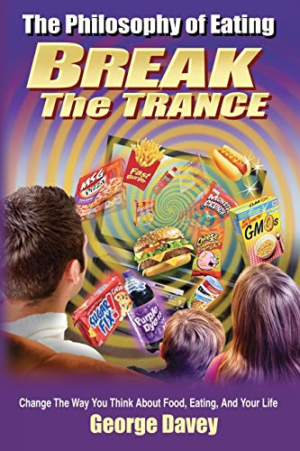 9781627750042: The Philosophy of Eating Break the Trance