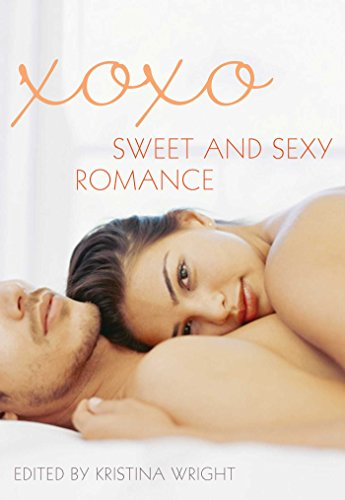 XOXO: Sweet and Sexy Romance: Angela R. Sargenti, Annabeth Leong, Anya Wassenberg, Emerald, Jeremy ...