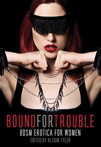 Bound for Trouble: BDSM Erotica For Women: Alison Tyler, Annabeth Leong, K. Lynn, Kiki DeLovely, ...
